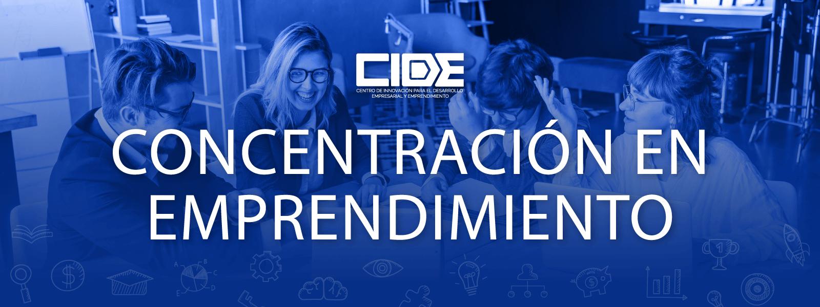 CIDE – Concentracion en emprendimiento