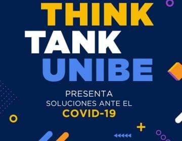 Programa Think Tank 2020 de Unibe, presenta soluciones frente al Covid-19